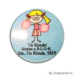 Bilde av Button 37mm: Blöndie: I´m blonde! Gimme a B-L-O-N. . .