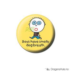 Bilde av Button 25mm: Boys have smelly dog breath.